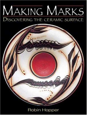 Making Marks: Discovering the Ceramic Surface 9780873495042