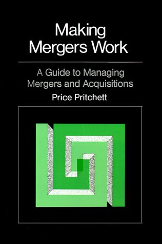Making Mergers Work: A Guide to Managing Mergers and Acquisitions 9780870949807