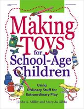 Making Toys for School-Age Children: Using Ordinary Stuff fo