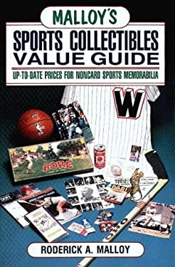 Malloy's Sports Collectibles Value Guide: Up-To-Date Prices for Noncard Sports Memorabilia 9780870696893