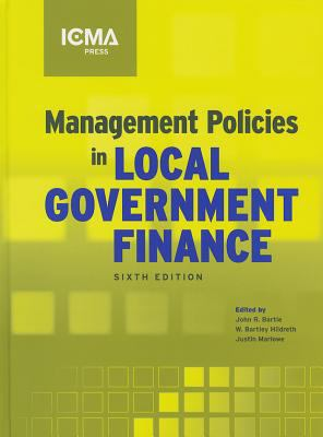 Management Policies in Local Government Finance, 6th Edition 9780873267656