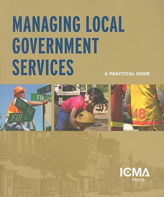 Managing Local Government Services: A Practical Guide 9780873267090