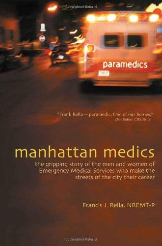 Manhattan Medics: The Gripping Story of the Men and Women of Emergency Medical Services Who Make the Streets of the City Their Career 9780871272607