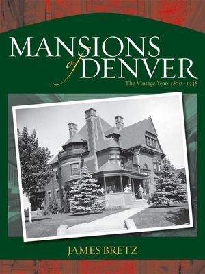 Mansions of Denver: The Vintage Years 1870-1938 9780871089373