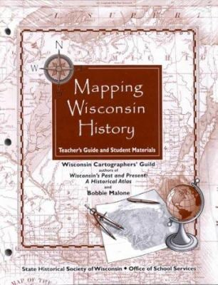 Mapping Wisconsin History: Teacher's Guide & Student Materials