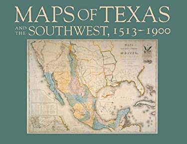 Maps of Texas and the Southwest, 15131900 9780876111697