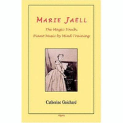 Marie Jaell - The Magic Touch, Piano Music Mind Training