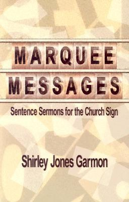 Marquee Messages: Sentence Sermons for the Church Sign 9780871486134