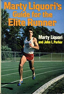 Marty Liquori's Guide for the elite runner