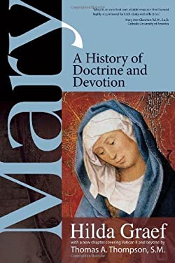 Mary: A History of Doctrine and Devotion 9780870612527