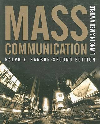 Mass Communication: Living in a Media World 9780872894846