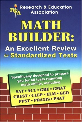 Math Builder for Admission and Standardized Tests 9780878918768