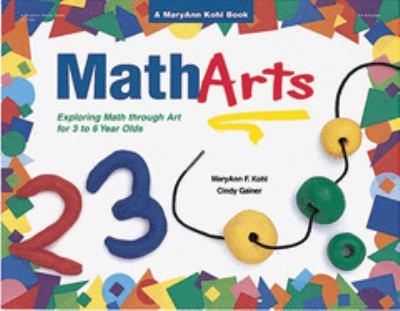 Matharts: Exploring Math Through Art for 3 to 6 Year Olds 9780876591772