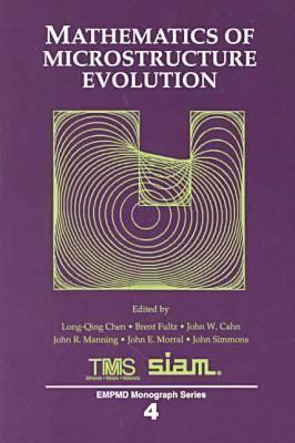 Mathematics of Microstructure Evolution 9780873393515