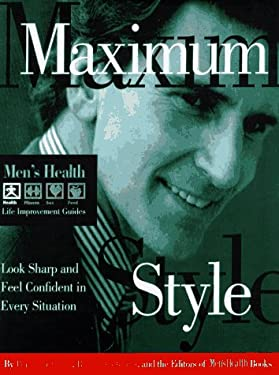 Maximum Style: Look Sharp and Feel Confident in Every Situation 9780875963792