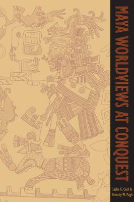 Maya Worldviews at Conquest 9780870819452