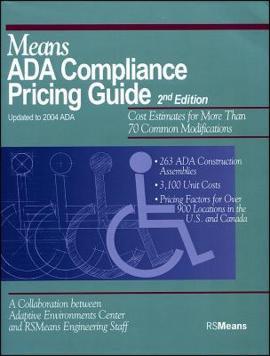 Means ADA Compliance Pricing Guide: Cost Estimates for More Than 70 Common Modifications 9780876297391