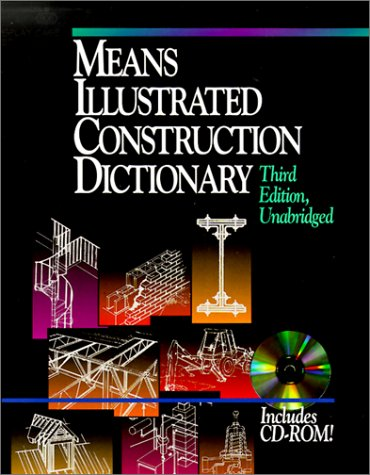 Means Illustrated Construction Dictionary, Includes CD-ROM! [With CDROM] 9780876295380