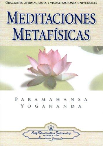Meditaciones Metafisicas: Oraciones, Afirmaciones y Visualizaciones Universales = Self-Realization Fellowship 9780876120293