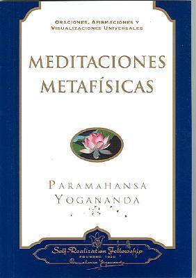 Meditaciones Metafisicas: Oraciones, Afirmaciones y Visualizaciones Universales 9780876120484