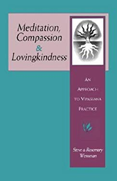 Meditation, Compassion & Lovingkindness: An Approach to Vipassana Practice 9780877288527
