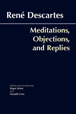Meditations, Objections, and Replies 9780872207981