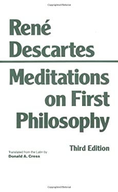 Meditations on First Philosophy: In Which the Existence of God and the Distinction of the Soul from the Body Are Demonstrated 9780872201927