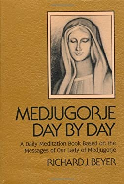 Medjugorje Day by Day: A Daily Meditation Book Based on the Messages of Our Lady of Medjugorje 9780877934943