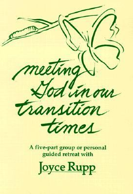 Meeting God in Our Transition Times: A Five-Part Group or Personal Guilded Retreat [With Guidebook] 9780877938439