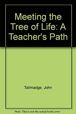 Meeting the Tree of Life: A Teacher's Path 9780874805307