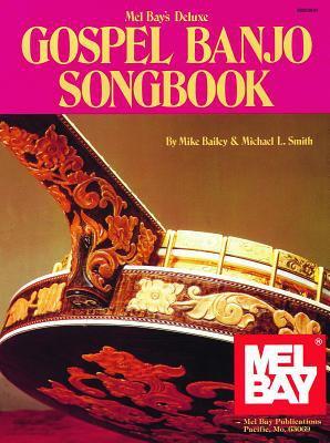 Mel Bay's Deluxe Gospel Banjo Songbook 9780871667076