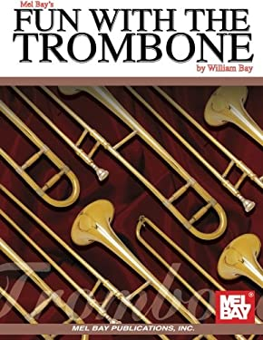 Mel Bay's Fun with the Trombone 9780871664631