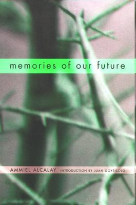 Memories of Our Future: Selected Essays 1982-1999 9780872863606