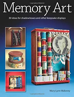 Memory Art: 30 Ideas for Shadowboxes and Other Keepsake Displays 9780871162519