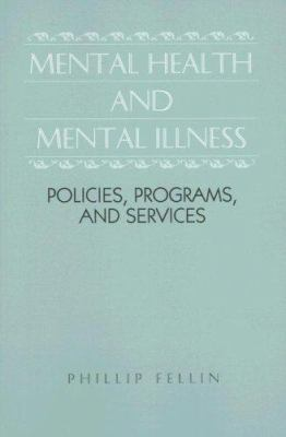 Mental Health and Mental Illness: Policies, Programs, and Services 9780875813981