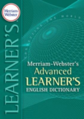 Merriam-Webster's Advanced Learner's English Dictionary 9780877795513