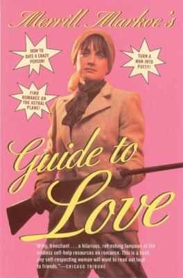 Merrill Markoe's Guide to Love 9780871137067