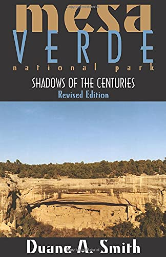 Mesa Verde National Park: Shadows of the Centuries 9780870816840