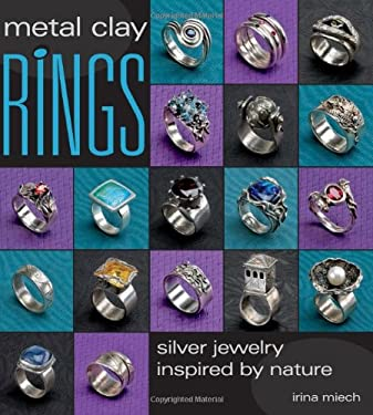 Metal Clay Rings: Silver Jewelry Inspired by Nature 9780871162786