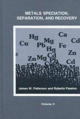 Metals Speciation, Separation, and Recovery, Volume 2 9780873712682