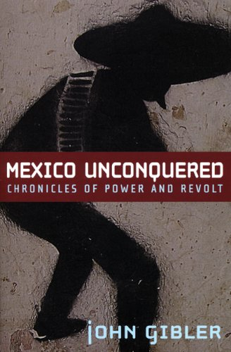 Mexico Unconquered: Chronicles of Power and Revolt 9780872864931