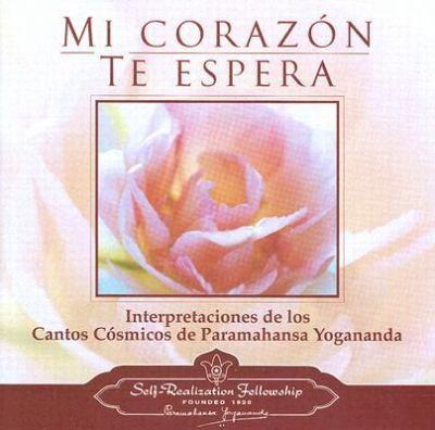 Mi Corazon Te Espera: Interpretaciones de los Cantos Cosmicos de Paramahansa Yogananda 9780876125083