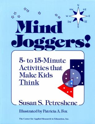 Mind Joggers!: 5- To 15- Minute Activities That Make Kids Think 9780876285831