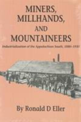 Miners Millhands Mountaineers: Industrialization Appalachian South 9780870493416
