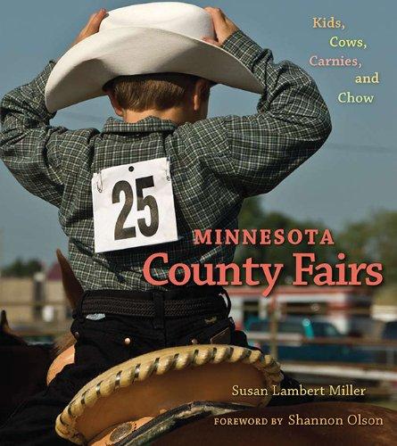 Minnesota County Fairs: Kids, Cows, Carnies, and Chow 9780873517195