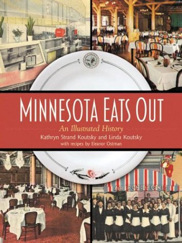 Minnesota Eats Out: An Illustrated History 9780873514521