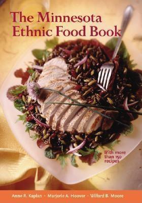 Minnesota Ethnic Food Book - Kaplan, Anne R. / Hoover, Marjorie A. / Moore, Willard B.