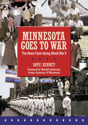 Minnesota Goes to War: The Home Front During World War II 9780873516518