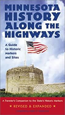 Minnesota History Along the Highways: A Guide to Historic Markers and Sites 9780873514569