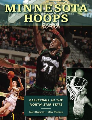Minnesota Hoops: Basketball in the North Star State 9780873515740